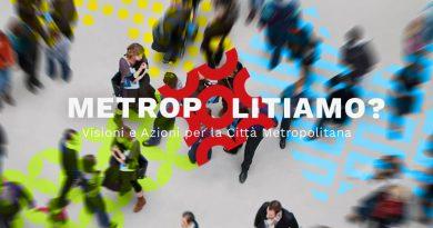 Metropolitiamo: Visioni e Azioni per la Città Metropolitana